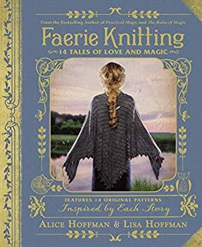 Faerie Knitting  14 Tales of Love and Magic