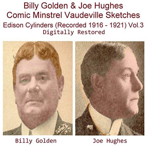 Billy Golden & Joe Hughes Comic Minstrel Vaudeville Sketches Edison...