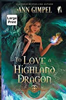 To Love a Highland Dragon: Highland Fantasy Romance (Dragon Lore)