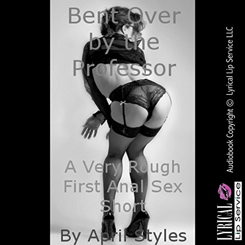 Bent Over by the Professor audiobook cover art