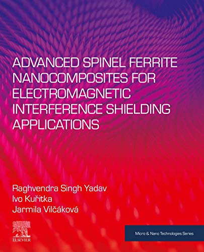 Advanced Spinel Ferrite Nanocomposites for Electromagnetic Interference Shielding Applications (Micro and Nano Technologies)