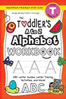 The Toddler's a to Z Alphabet Workbook: