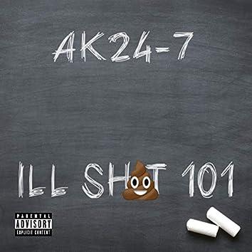 Ill Shit 101