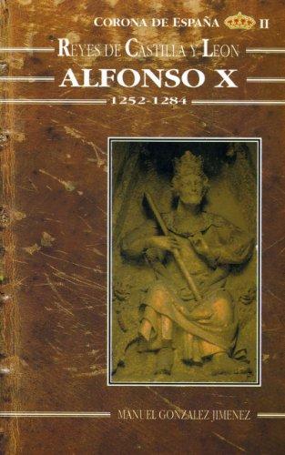 Alfonso X el Sabio. Historia de un reinado (1252-1284) (Estudios históricos La Olmeda)