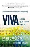 Viva antes que você morra - Daniel Kolenda: Descubra o seu propósito e viva na vontade de Deus para sua vida (Portuguese Edition)