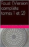 Faust (Version complète tomes 1 et 2) - Format Kindle - 2,77 €