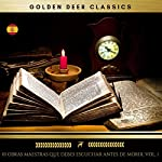 10 Obras Maestras Que Debes Escuchar Antes de Morir, Vol. 1                   By:                                                                                                                                 Gustavo Adolfo Bécquer,                                                                                        Mark Twain,                                                                                        Oscar Wilde,                   and others                          Narrated by:                                                                                                                                 Javier Jiménez,                                                                                        Lara González Pena                      Length: 76 hrs and 15 mins     2 ratings     Overall 5.0
