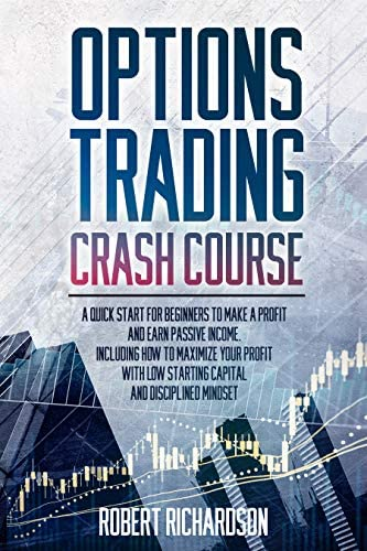 OPTION TRADING CRASH COURSE A Quick Start for Beginners to Make a Profit and Earn Passive Income product image