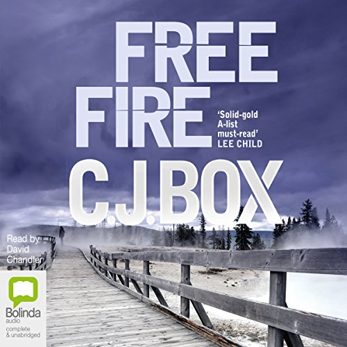 Free Fire                   By:                                                                                                                                 CJ Box                               Narrated by:                                                                                                                                 David Chandler                      Length: 11 hrs and 6 mins     15 ratings     Overall 4.5