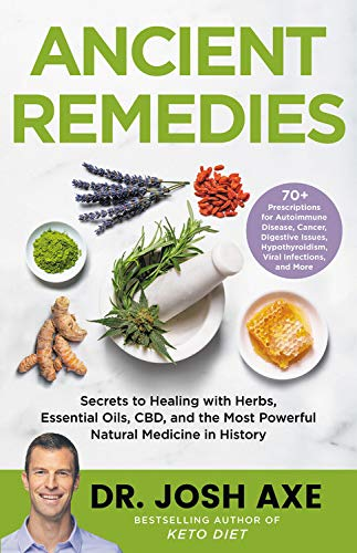 Ancient Remedies: Secrets to Hea...