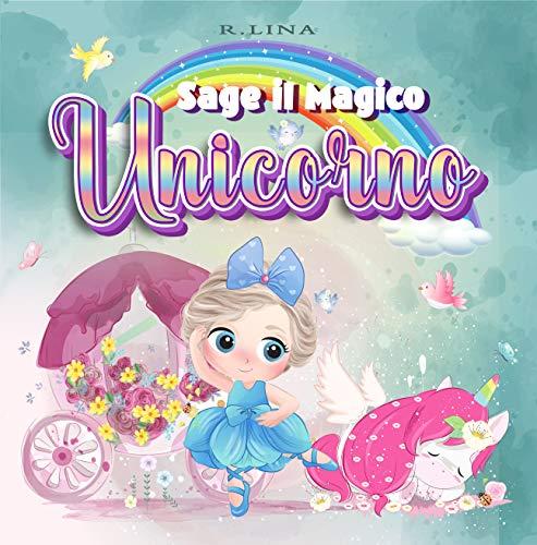 Sage il Magico Unicorno (Italian Edition)