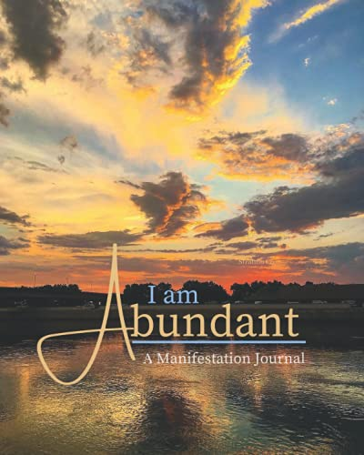 I am Abundant: A Manifestation Journal