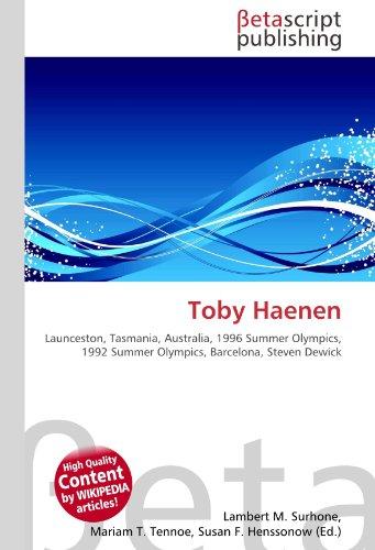 Toby Haenen: Launceston, Tasmania, Australia, 1996 Summer Olympics, 1992 Summer Olympics, Barcelona,...
