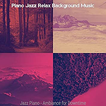 Jazz Piano - Ambiance for Downtime