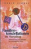 Familienkonstellationen im Horoskop: Verstrickungen und Lösungen aus astrologischer Sicht (Standardwerke der Astrologie)