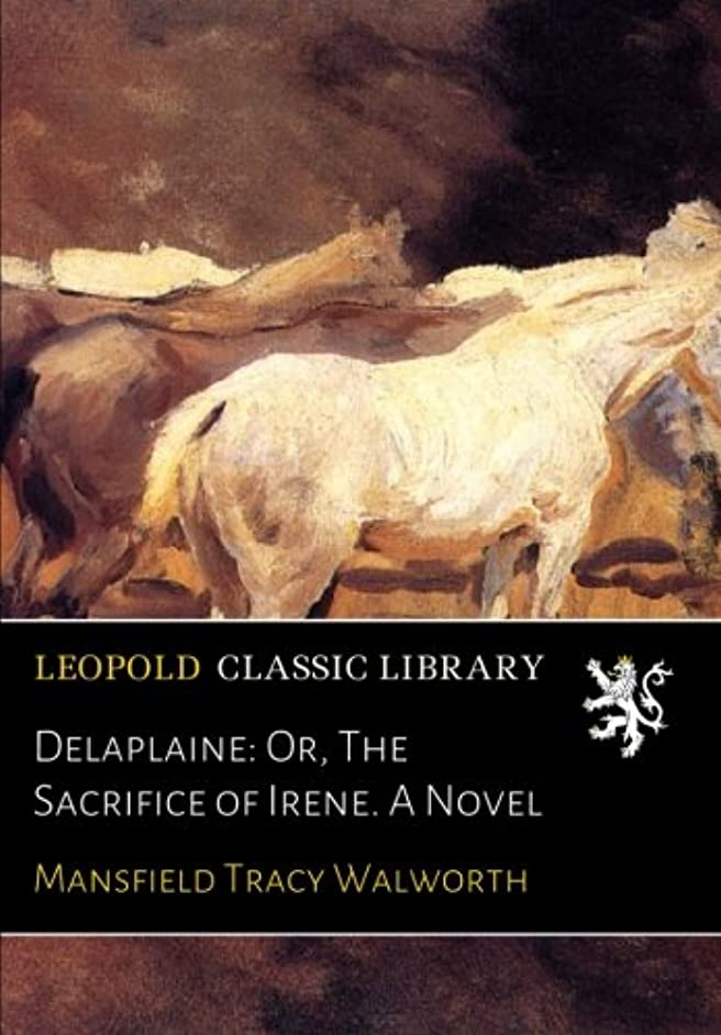 ポンドパンチディレクトリDelaplaine: Or, The Sacrifice of Irene. A Novel