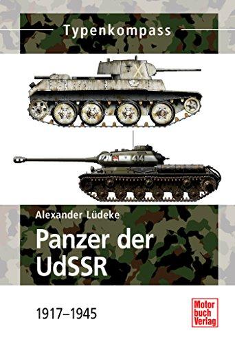 Panzer der UdSSR: 1917 - 1945 (Typenkompass) (German Edition)