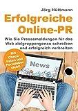 Erfolgreiche Online-PR: Wie Sie Pressemeldungen für das Web zielgruppengenau schreiben