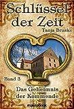 Schlüssel der Zeit - Band 3: Das Geheimnis der Kommende: Lokale Histo-Fantasy-Serie