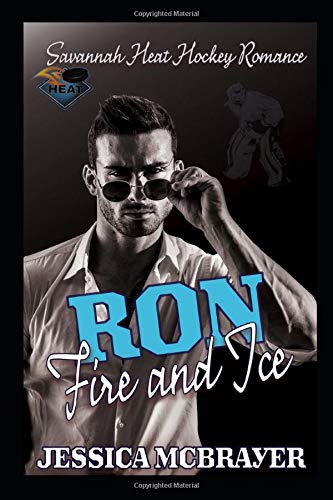 Ron Fire and Ice: A Savannah Heat Hockey Romance Book 3