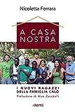 A casa nostra: I nuovi ragazzi della famiglia Calò (Italian Edition)