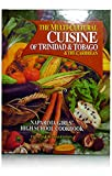 The Multi Cultural Cuisine Of Trinidad And Tobago And The Caribbean: Naparima Girls' High School Cookbook