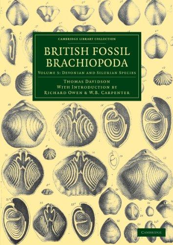 British Fossil Brachiopoda 6 Volume Set: British Fossil Brachiopoda: Volume 3: Devonian and Silurian Species (Cambridge Library Collection - Earth Science)