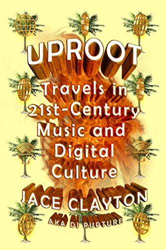 Uproot: Travels in 21st-Century Music and Digital Culture (English Edition)