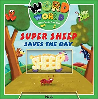 Word World: Super Sheep Saves The Day (Word World: Where Words Come Alive Push and Pull Board Books)