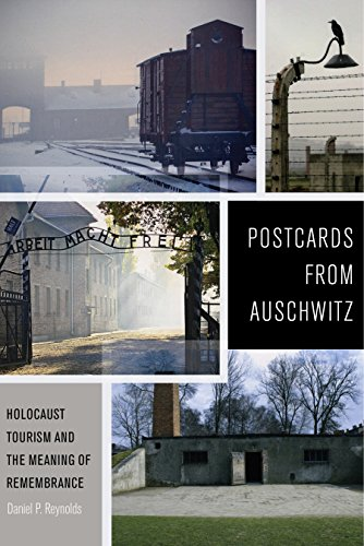 Postcards from Auschwitz: Holocaust Tourism and the Meaning of Remembrance  eBook: Reynolds, Daniel P.: Amazon.co.uk: Kindle Store