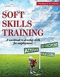 Soft Skills Training: A Workbook to...