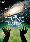 """The Living Matrix"""