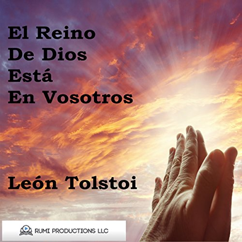 El Reino de Dios Está en Vosotros [The Kingdom of God Is Within You] audiobook cover art