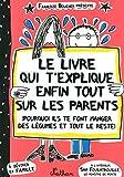 Le livre qui t'explique enfin tout sur les parents by Francoize Boucher(2012-01-19) - Cle International - 01/01/2012