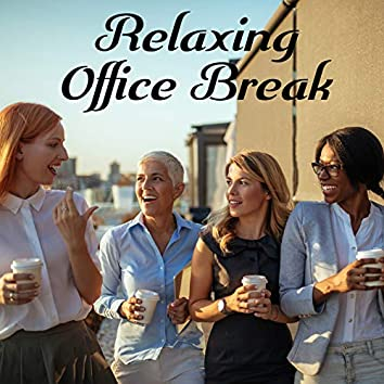 Relaxing Office Break - Soft Music Collection with Sounds of Nature That Will Ensure Employees Deep Rest During Breaks and Increase Their Productivity