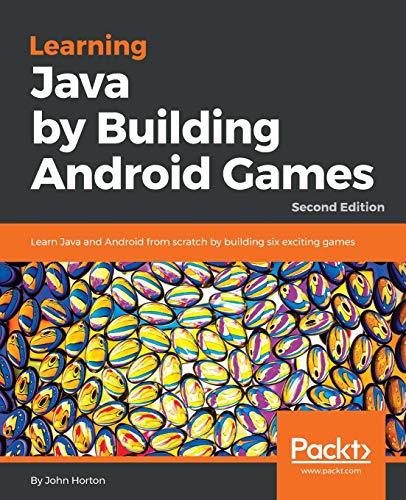 Learning Java by Building Android Games: Learn Java and Android from...