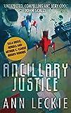 Ancillary Justice: THE HUGO, NEBULA AND ARTHUR C. CLARKE AWARD WINNER (Imperial Radch Book 1) (English Edition)