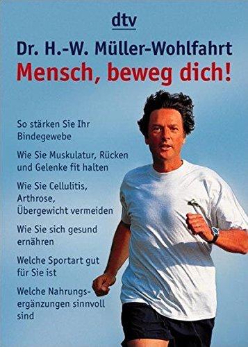 Mensch, beweg Dich! by Hans-Wilhelm M??ller-Wohlfahrt (2004-05-31)