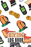 Hiking Log Book: Journal With Prompts To Write In All The Information To Track Your Hikes, Great Gift For Hikers Lovers - Binoculars, Mountain Shoes, Backpack, Rope, Gps, Matches, Water Bottle