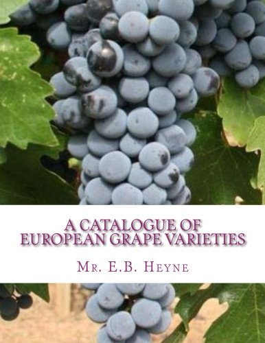 A Catalogue of European Grape Varieties: European Vines With Their Synonyms and Brief Descriptions