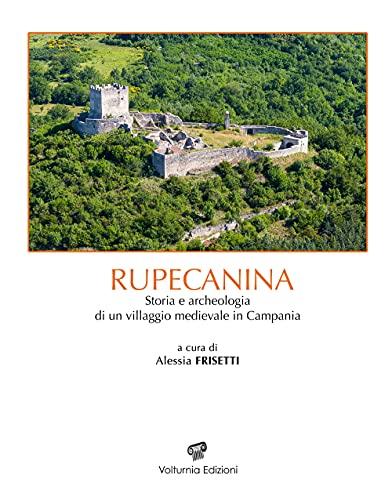 Rupecanina. Storia e archeologia di un villaggio medievale in Campania