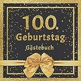 100. Geburtstag Gästebuch: Mit edlem Cover im Glitzer Konfetti Design - Schöne Geschenkidee für 100 Jahre im Format: ca. 21 x 21 cm, mit 100 Seiten ... herzliche Botschaften der Geburtstagsgäste