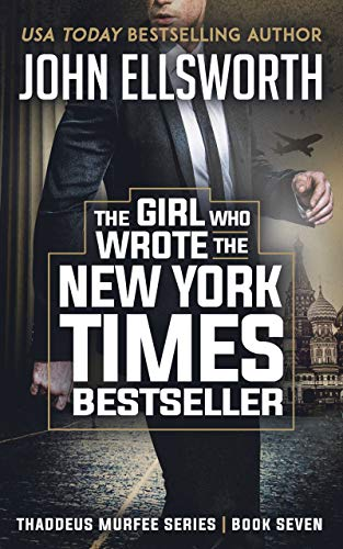 The Girl Who Wrote The New York Times Bestseller: A Legal Thriller (Thaddeus Murfee Legal Thriller Series Book 7) pdf epub