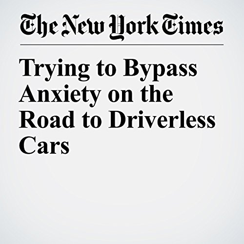 Trying to Bypass Anxiety on the Road to Driverless Cars copertina
