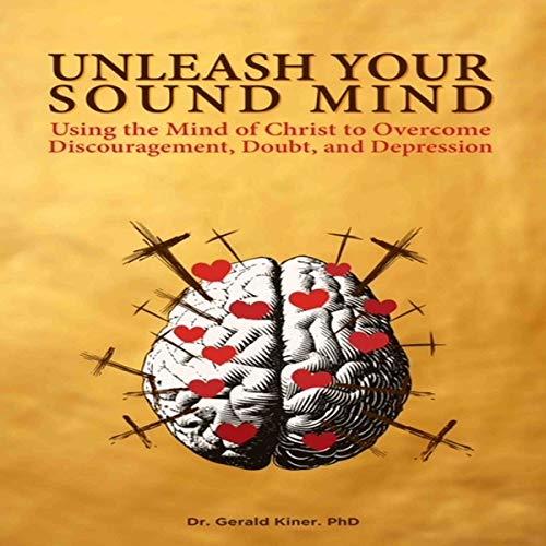 Unleash Your Sound Mind audiobook cover art