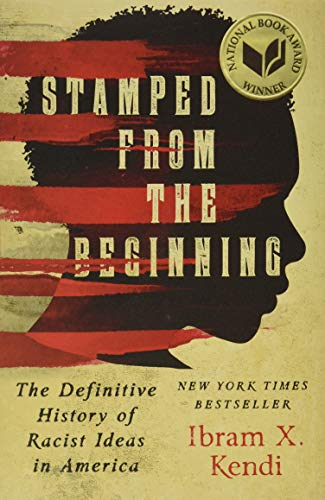 Compare Textbook Prices for Stamped from the Beginning: The Definitive History of Racist Ideas in America National Book Award Winner First Edition/First Printing Edition ISBN 9781568584638 by Kendi, Ibram X.