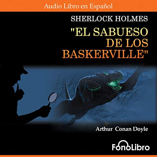 El Sabueso de Los Baskerville [The Hound of the Baskervilles]                   By:                                                                                                                                 Arthur Conan Doyle                               Narrated by:                                                                                                                                 Jose Duarte                      Length: 4 hrs and 40 mins     Not rated yet     Overall 0.0