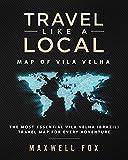 Travel Like a Local - Map of Vila Velha: The Most Essential Vila Velha (Brazil) Travel Map for Every Adventure [Idioma Inglés]