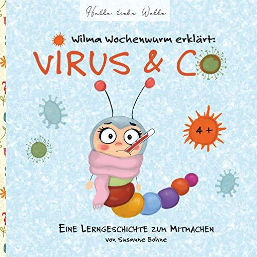 Wilma Wochenwurm erklärt: Virus & Co: Eine Lerngeschichte für Kinder in Kita und Grundschule
