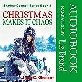Christmas Makes It Chaos: Shadow Council, Book 3